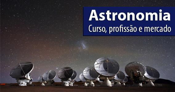 Astronomia: o curso de graduação e o mercado de trabalho
