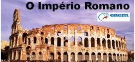 O Império Romano – Veja a fascinante história da Civilização Romana.