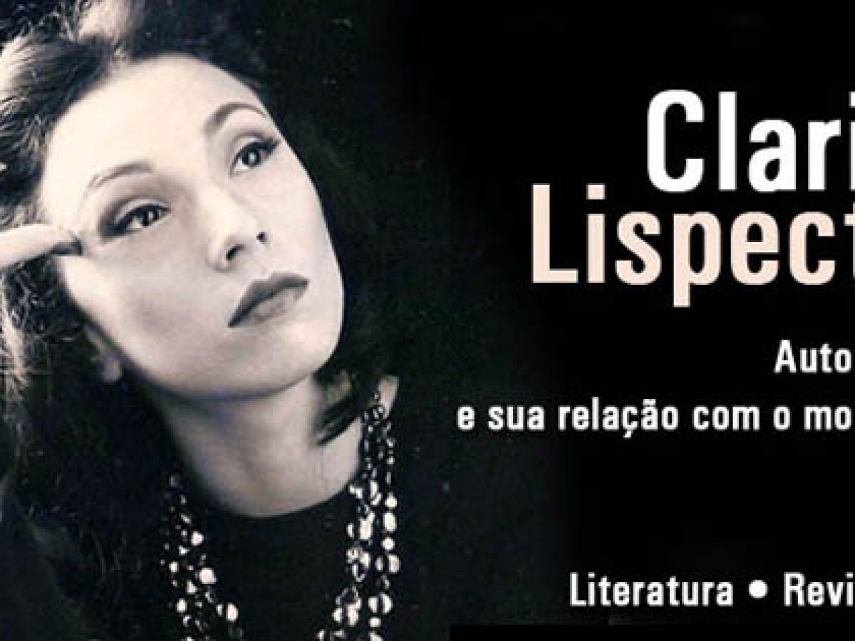 Clarice Lispector Conheca A Autora Das Redes Sociais