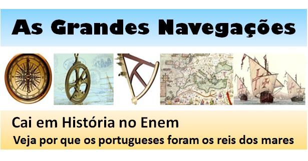 As Grandes Navegações – Veja o que você precisa saber. História Enem.