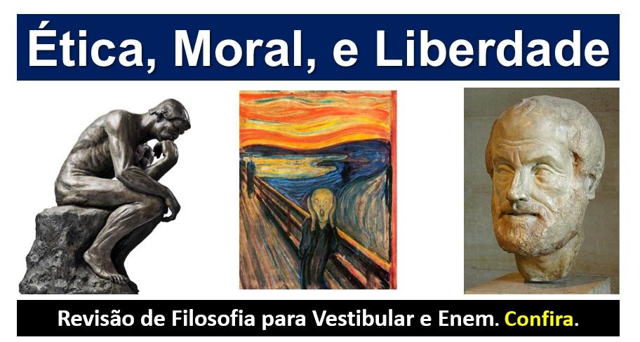ba2b7ad8b7 Filosofia Enem - Revise Ética, Liberdade e Moral