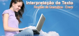 Revise Interpretação de Texto. É o que mais cai no vestibular e no Enem.