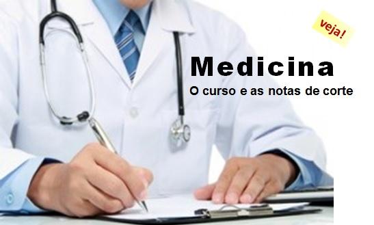 Medicina: Veja como é o curso de graduação, o mercado, e as Notas de Corte.