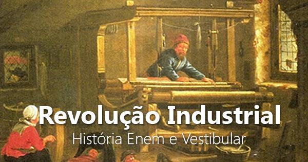 Artesanato Maceio Pajuçara ~ Revoluç u00e3o Industrial do artesanatoà maquinofatura u2013 História Enem