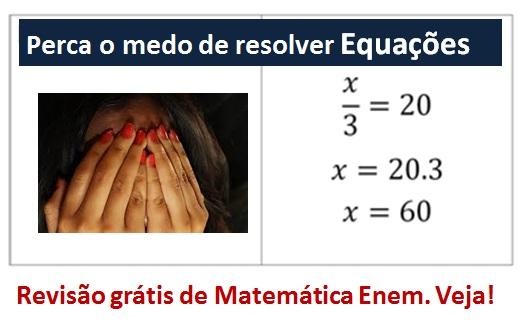 Equações Matemáticas: perca o medo de resolver – Veja nestas dicas vestibular e Enem.