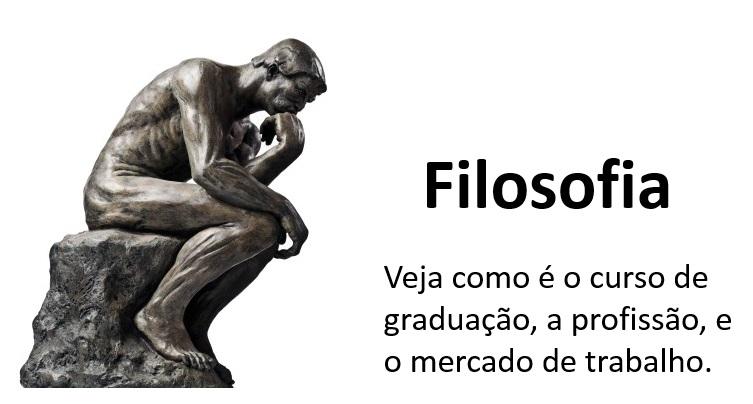 Filosofia: curso de graduação, profissão e mercado de trabalho
