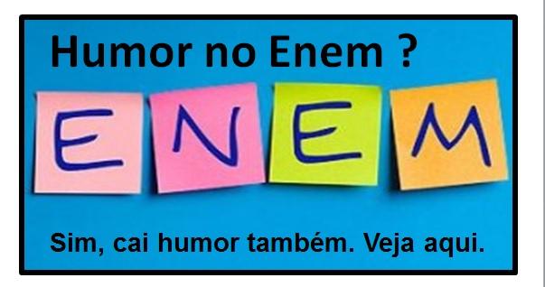 Tem Na Web - Humor cai no Enem – Sim, veja aula de revisão para Literatura e Português.