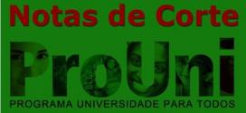 Prouni – Veja as Notas de Corte do Enem para as Bolsas de Estudo do Prouni.
