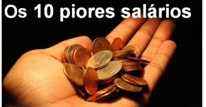 10 piores salários