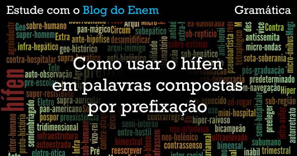 Gramática - Hífen e as palavras compostas por prefixação