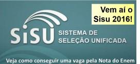 Sisu 2016  – Sistema de Seleção Unificada. Veja o que é, e como conseguir uma vaga pela Nota do Enem.
