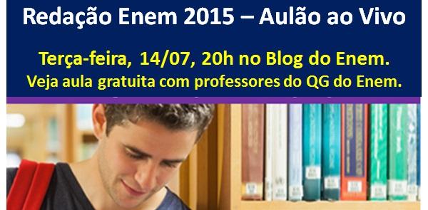 Aulão de Redação Enem 2015: grátis, ao vivo e online. Dia 14/07 às 20h.