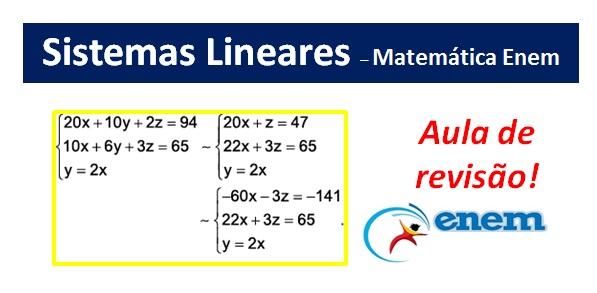 Sistemas Lineares – Revisão de Matemática Enem com exercícios resolvidos