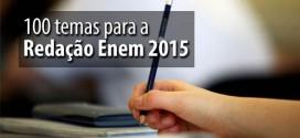100 temas que podem cair na Redação Enem 2015. Dicas do Portal Universia. Veja!