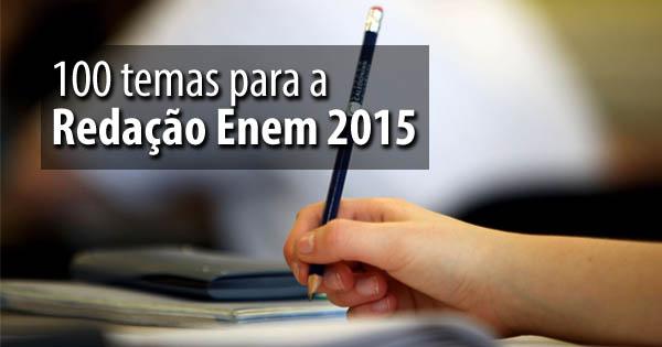 100 temas para a Redação Enem 2015
