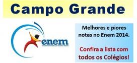Campo Grande: Escolas com melhores e piores notas no Resultado Enem 2014. Lista completa.