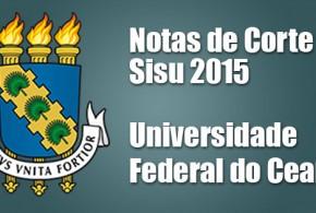 UFC – Notas de Corte Sisu 2015 – Universidade Federal do Ceará
