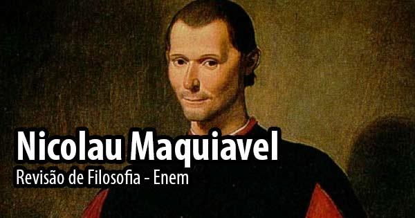 Os fins justificam os meios - Maquiavel