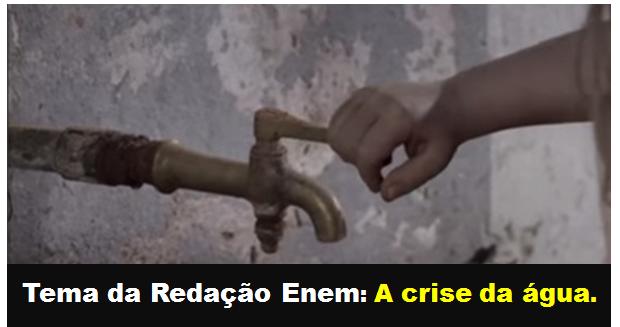 Tema de Redação: A Crise da Água
