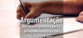 Recursos de Argumentação para o Desenvolvimento da sua Redação Enem
