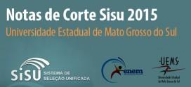 UEMS – Notas de corte Sisu 2015 na Universidade do Estado do Mato Grosso do Sul