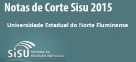 UENF – Notas de corte Sisu 2015 para a Universidade Estadual do Norte Fluminense
