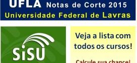 UFLA – Notas de Corte Sisu 2015 na Universidade Federal de Lavras