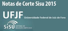 UFJF – Notas de Corte Sisu 2015 na Universidade Federal de Juiz de Fora. Todos os cursos.