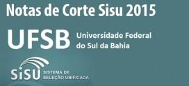 UFSB – Notas de Corte Sisu 2015 na Federal do Sul da Bahia. Todos os cursos.