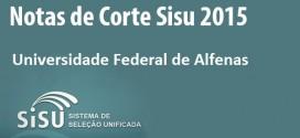 UNIFAL (MG) – Notas de Corte Sisu 2015 na Universidade Federal de Alfenas
