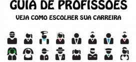 Guia de Profissões – Veja como escolher sua carreira e o curso de graduação.