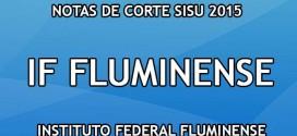 IF Fluminense – Notas de Corte Sisu 2015 no Instituto Federal Fluminense