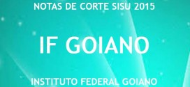 IF Goiano – Notas de Corte Sisu 2015 no Instituto Federal Goiano