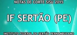 IF Sertão (PE) – Notas de Corte Sisu 2015 no Instituto Federal do Sertão Pernambucano