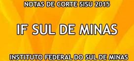 IF Sul de Minas – Notas de Corte Sisu 2015 no Instituto Federal do Sul de Minas