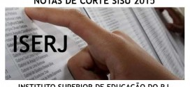 ISERJ – Notas de Corte Sisu 2015 no Instituto Superior de Educação do Rio de Janeiro