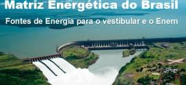 Fontes de Energia – Aula de Geografia vestibular e Enem.