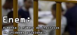 Enem: Inep registra aumento no número de inscritos em unidades prisionais