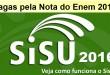 Inscrição no Sisu 2016 – Veja o Passo a Passo para conquistar uma vaga pela Nota do Enem.