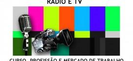 Rádio e TV: curso, profissão e mercado de trabalho