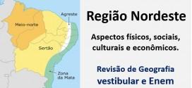 Geografia – O Nordeste: história e características físicas. Cai no vestibular e no Enem.