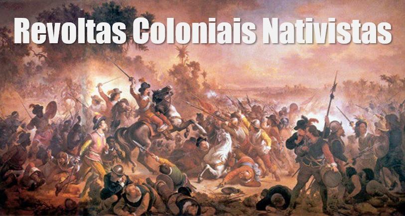 Revoltas Coloniais Nativistas