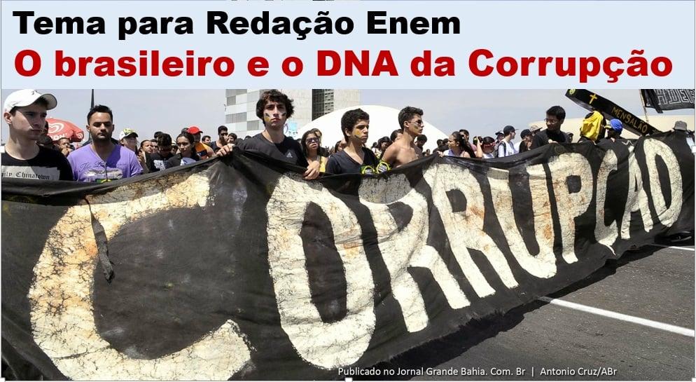 tema de redação: O DNA da corrupção no Brasil