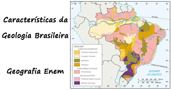 Características Da Geologia Brasileira Geografia Enem