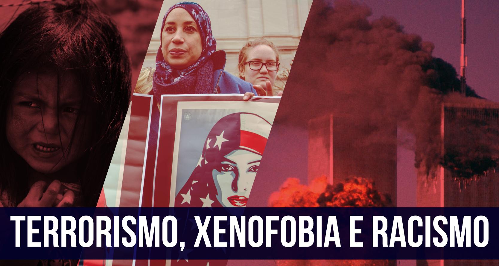 Terrorismo, xenofobia e racismo