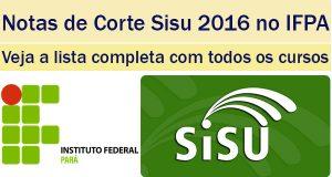 notas de corte sisu 2016 no ifpa