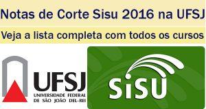 notas de corte sisu 2016 na ufsj