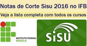 notas de corte sisu 2016 no ifb