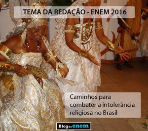 """""""Caminhos para combater a intolerância religiosa no Brasil"""" foi o tema da redação Enem 2016."""