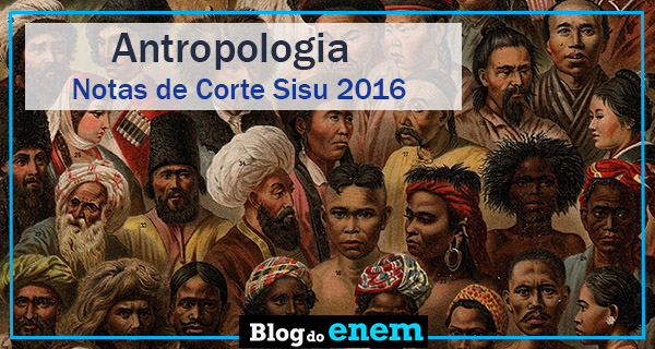 notas de corte sisu 2016 para antropologia